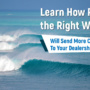 Pick The Right Wave – Get More Customers