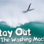 Stay Out of The Washing Machine